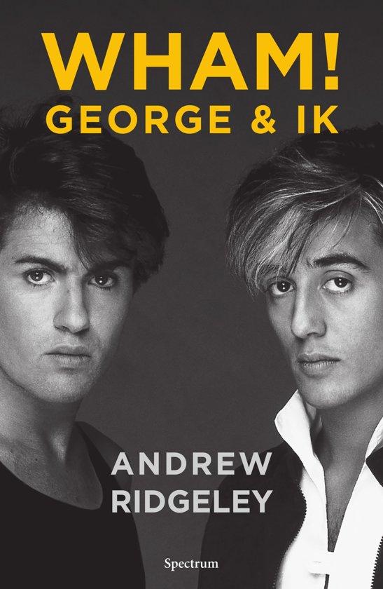 Boek cover WHAM! George & ik van Andrew Ridgeley (Paperback)