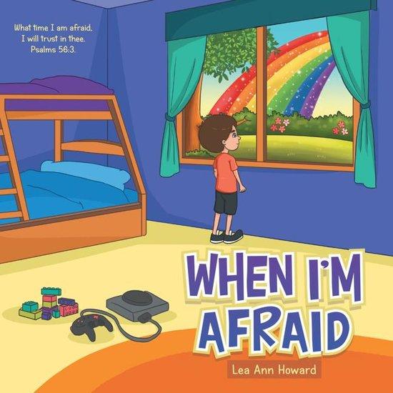 When I'M Afraid