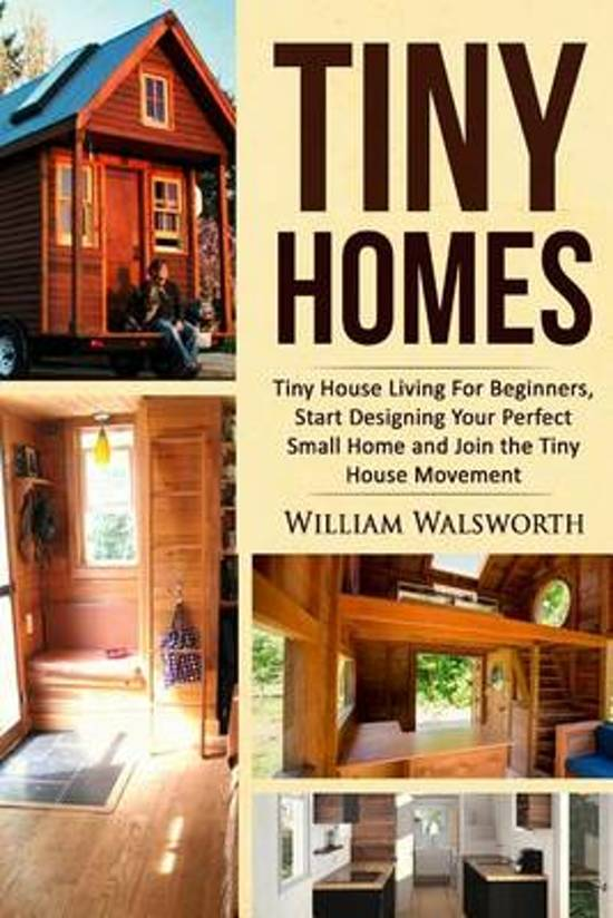 Samenvatting Tiny House Living For Beginners Start Designing Your Perfect