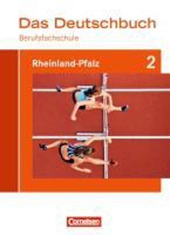 Das Deutschbuch für Berufsfachschulen 2. Schülerbuch Rheinland-Pfalz