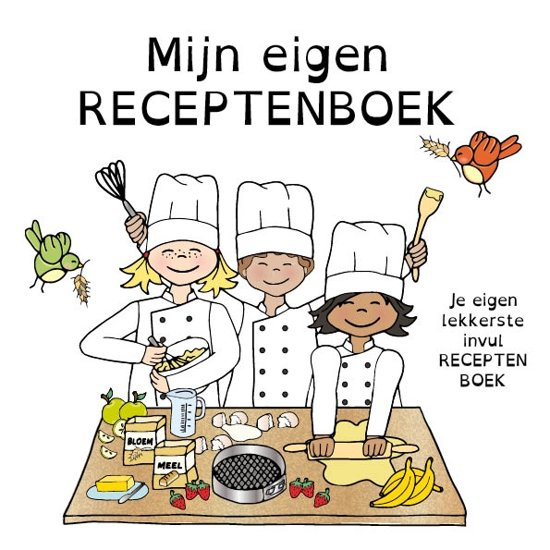 Mijn eigen receptenboek - je eigen allerlekkerste invul receptenboek