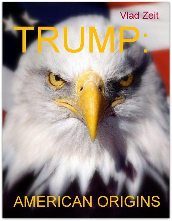 Trump: American Origins