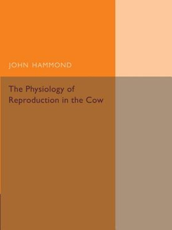 The Physiology of Reproduction in the Cow
