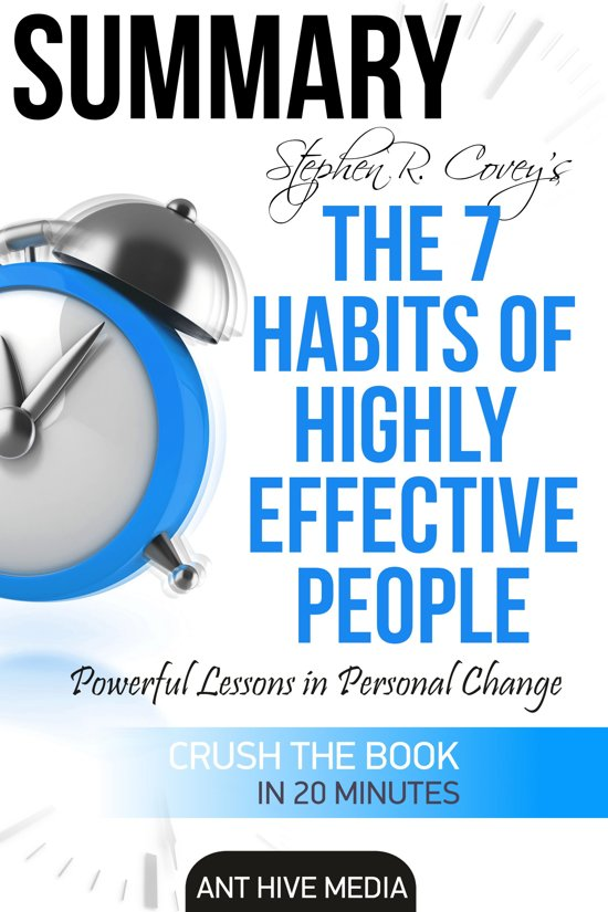 Boek cover Steven R. Coveys The 7 Habits of Highly Effective People: Powerful Lessons in Personal Change | Summary van Ant Hive Media (Onbekend)