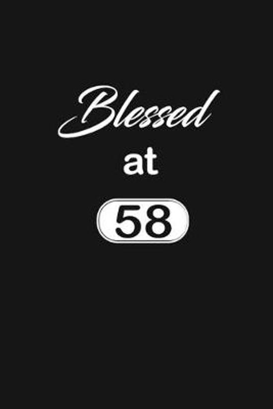 Blessed at 58: 58th fifty-eigthth Birthday Gift for Women fifty eight year old daughter, son, boyfriend, girlfriend, men, wife and hu