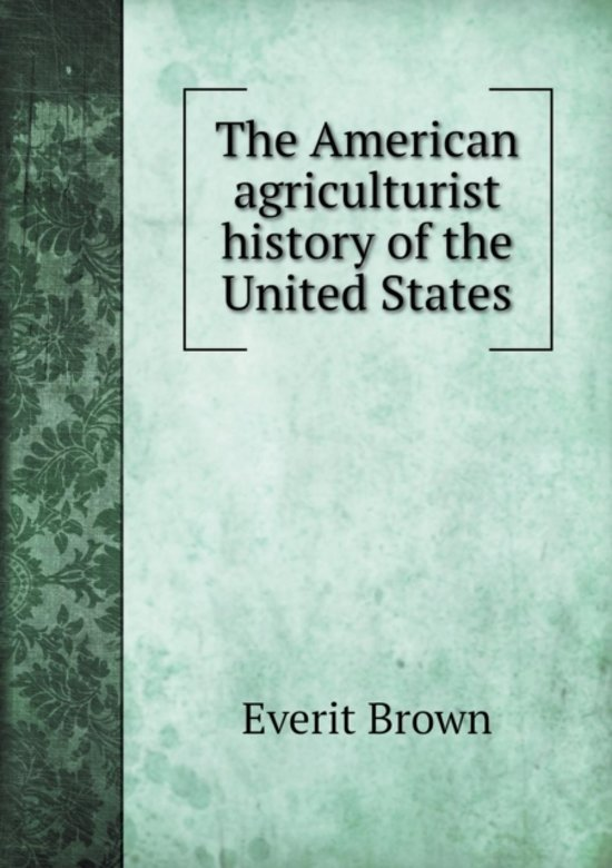 The American Agriculturist History of the United States