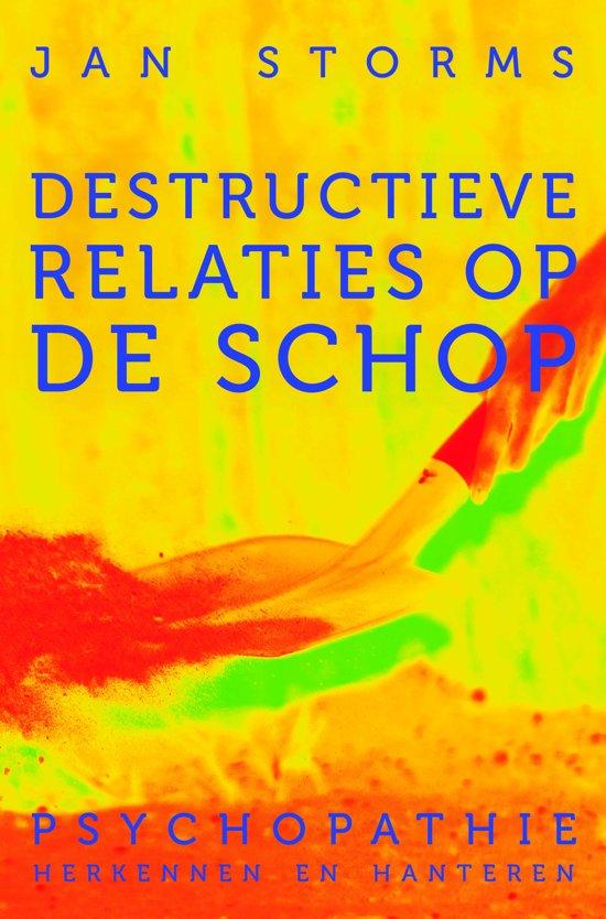 Destructieve relaties op de schop - psychopathie herkennen en hanteren