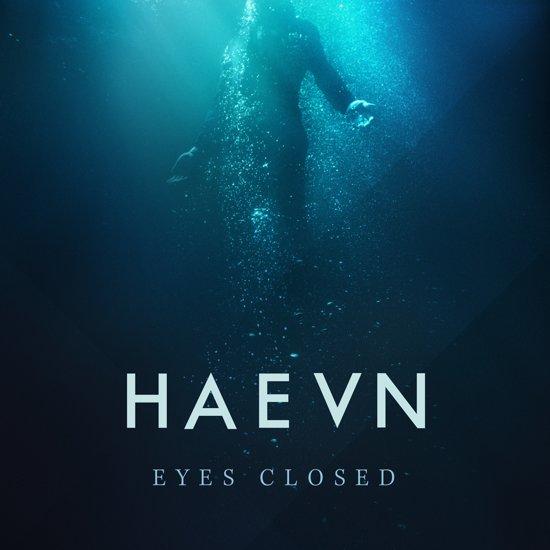Afbeeldingsresultaat voor Haevn-Eyes Closed -Ltd-