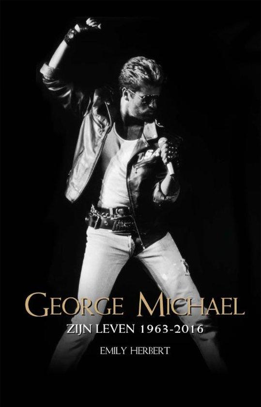 Bolcom George Michael Zijn Leven 1963 2016 Emily