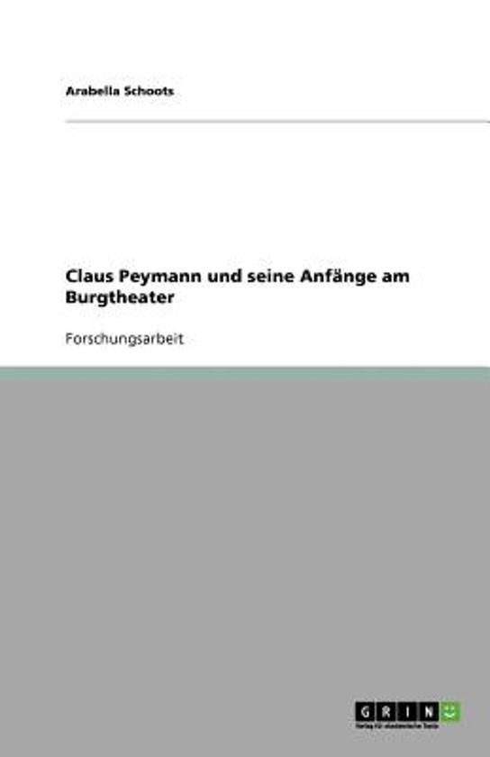 Claus Peymann Und Seine Anf nge Am Burgtheater