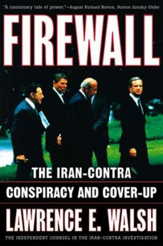 an analysis of irancontra a book by lawrence e walsh Lawrence walsh passed away on — lawrence e walsh a constitutional maelstrom, walsh recalled in his 1997 book, firewall: the iran-contra conspiracy.