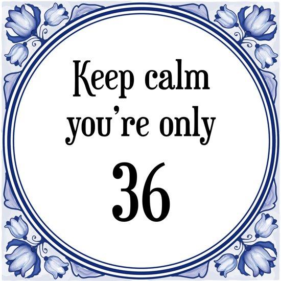 bol verjaardag tegeltje met spreuk 36 jaar keep