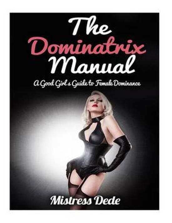 bol com the dominatrix manual mistress dede 9781508483564 boeken rh bol com Mistress Iron Fist Mistress Darcy in Leather