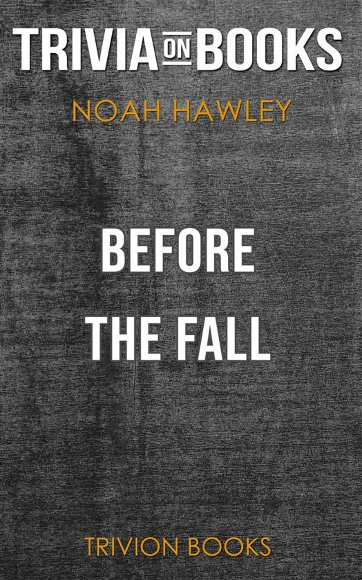 Before the Fall by Noah Hawley (Trivia-On-Books)