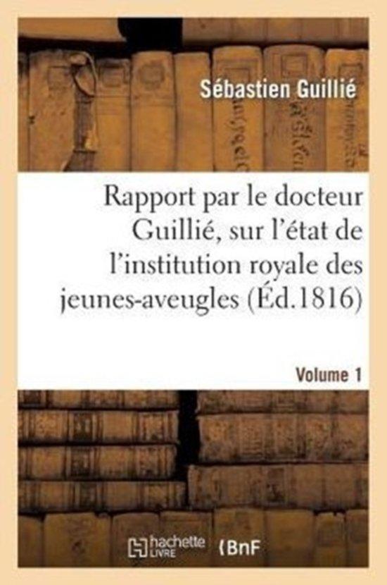 Rapport Fait S. Exc. Le Ministre Secr taire d' tat Au D partement de l'Int rieur. Volume 1