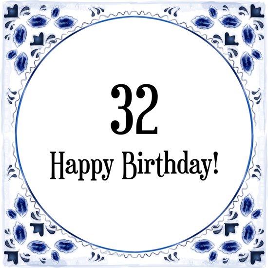 32 jaar bol.| Verjaardag Tegeltje met Spreuk (32 jaar: Happy birthday  32 jaar