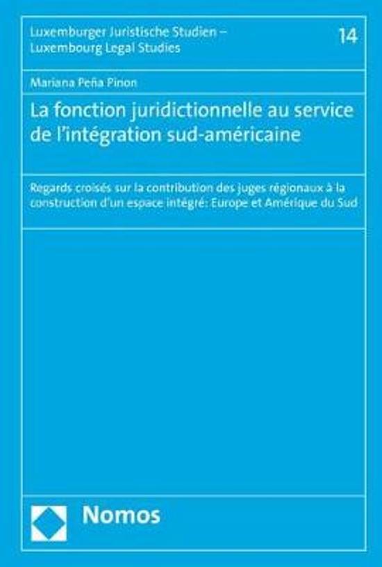 La Function Juridictionnelle Au Service de L'Integration Sud-Americaine