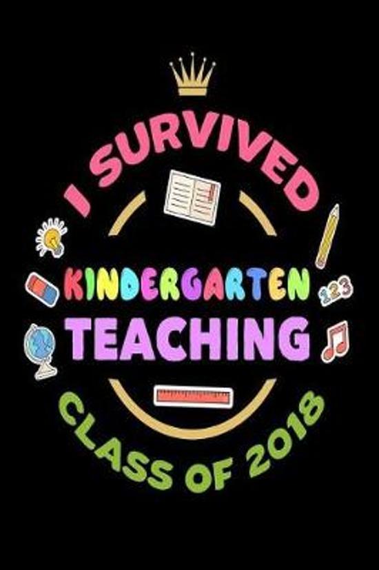 I Survived Kindergarten Teaching Class of 2018