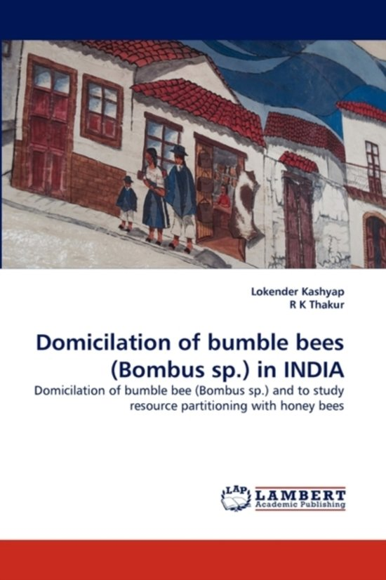 Domicilation of Bumble Bees (Bombus Sp.) in India