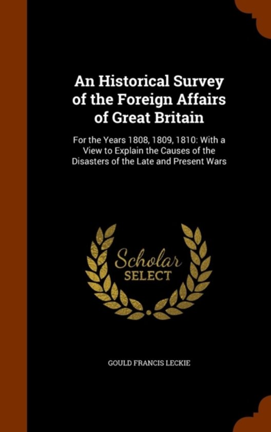 An Historical Survey of the Foreign Affairs of Great Britain