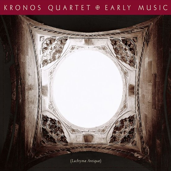 Kronos Quartet - Early Music