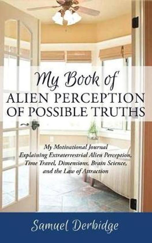 My Book of Alien Perception of Possible Truths