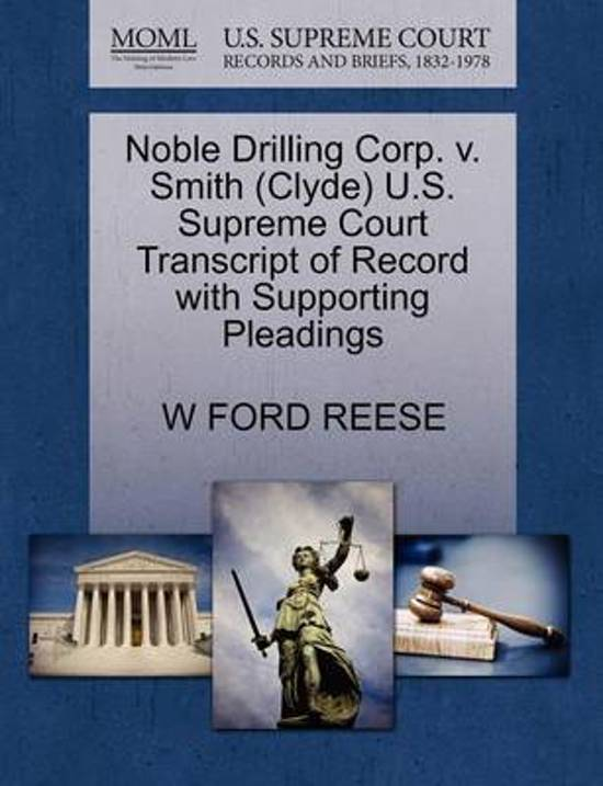 Noble Drilling Corp. V. Smith (Clyde) U.S. Supreme Court Transcript of Record with Supporting Pleadings