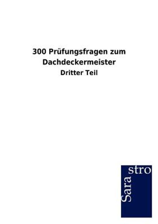 300 Pr fungsfragen Zum Dachdeckermeister