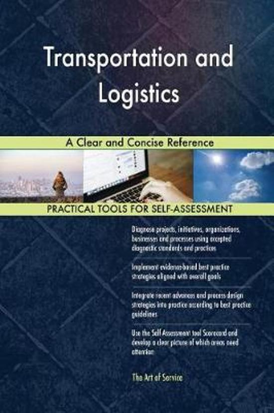 Transportation and Logistics a Clear and Concise Reference