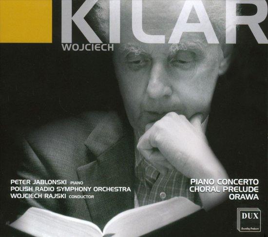 Kilar: Piano Cto, Choral Prelude, O