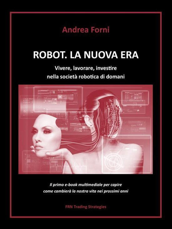 Bolcom Robot La Nuova Era Vivere Lavorare Investire Nella