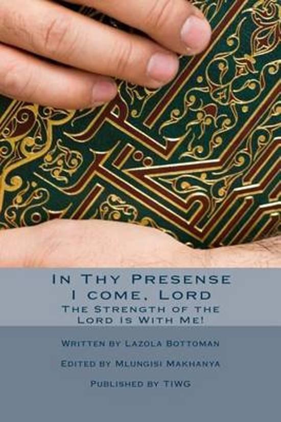 In Thy Presense I Come, Lord