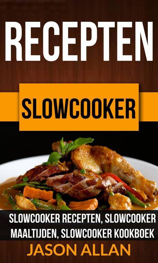 Recepten: Slowcooker - Slowcooker Recepten, Slowcooker Maaltijden, Slowcooker Kookboek