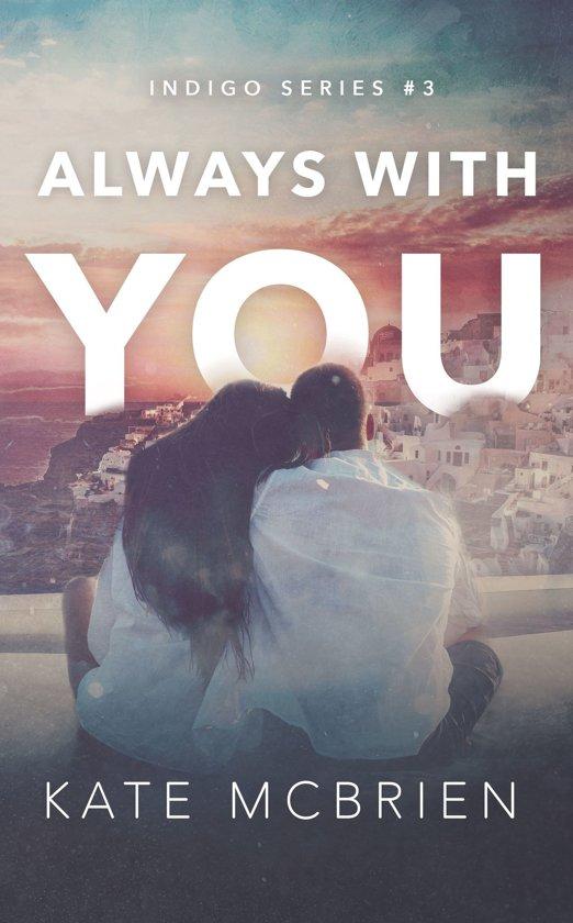 Always With You (Indigo Series #3)