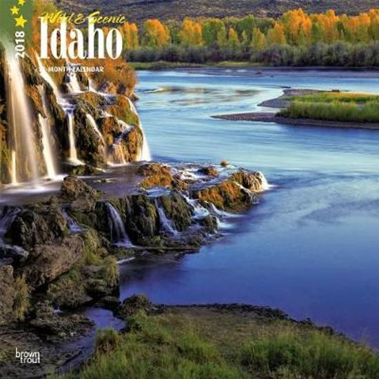 Idaho, Wild & Scenic 2018 Wall Calendar