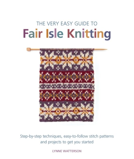 Fair Isle Knitting Tips : Bol the very easy guide to fair isle knitting lynne