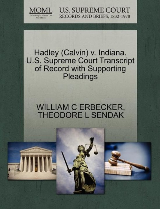Hadley (Calvin) V. Indiana. U.S. Supreme Court Transcript of Record with Supporting Pleadings