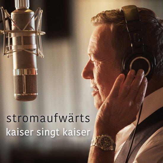 Stromaufwarts - Kaiser Singt Kaiser