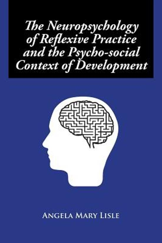 The Neuropsychology of Reflexive Practice and the Psycho-Social Context of Development