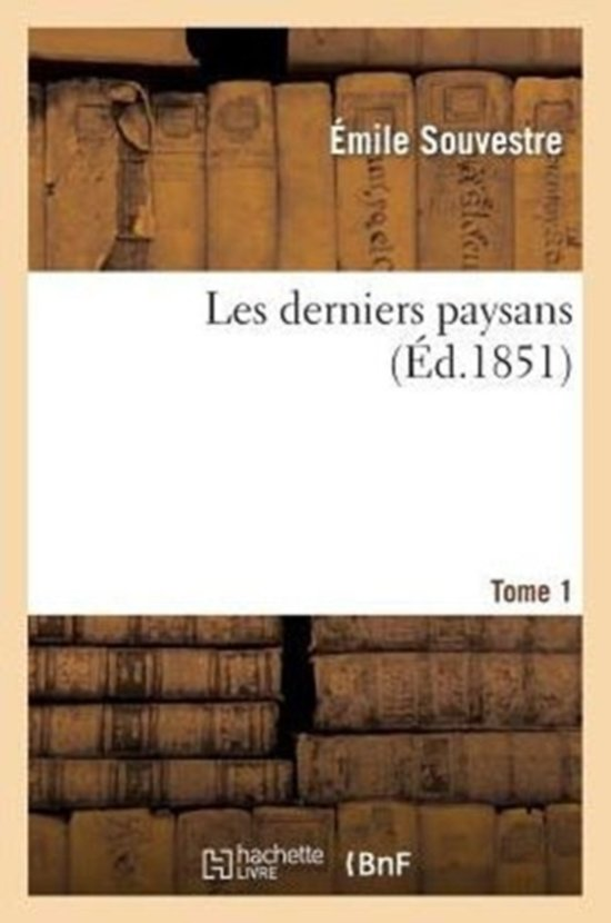 Les Derniers Paysans. 1