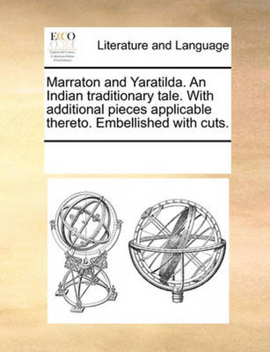 Marraton and Yaratilda. an Indian Traditionary Tale. with Additional Pieces Applicable Thereto. Embellished with Cuts.