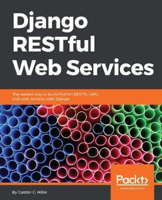 Bol django restful web services gaston c hillar the easiest way to build python restful apis and web services with django malvernweather Images