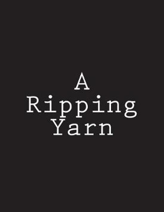 A Ripping Yarn