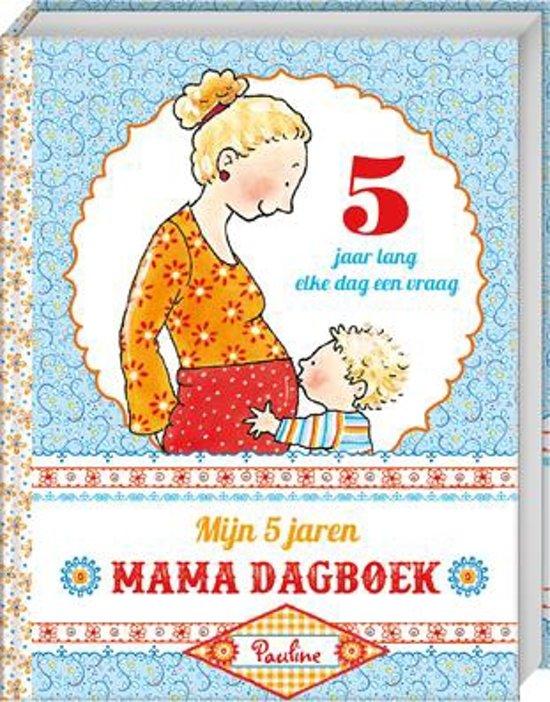 Mijn vijf jaren Mama dagboek