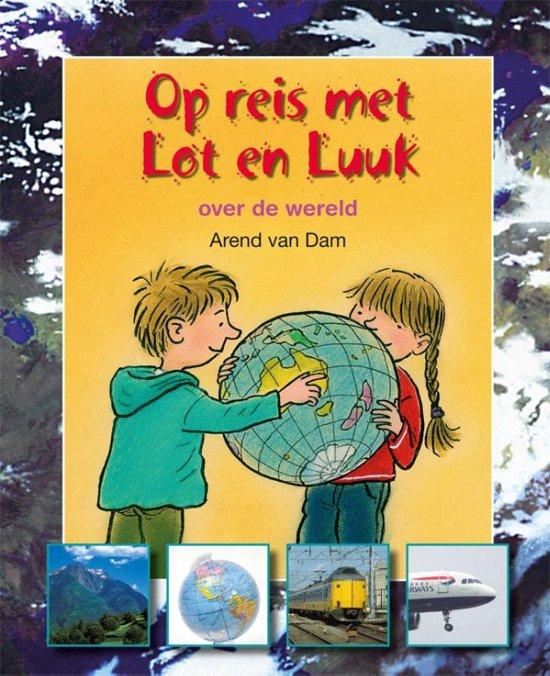 Lees en weet - Op reis met Lot en Luuk. Over de wereld