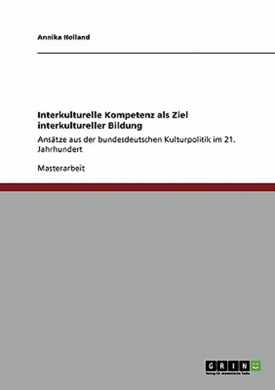 Interkulturelle Kompetenz ALS Ziel Interkultureller Bildung