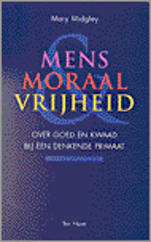 MENS MORAAL EN VRIJHEID
