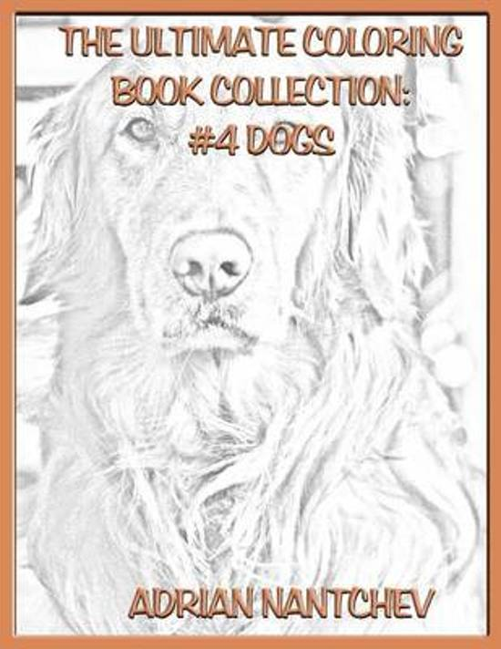 The Ultimate Coloring Book Collection #4 Dogs