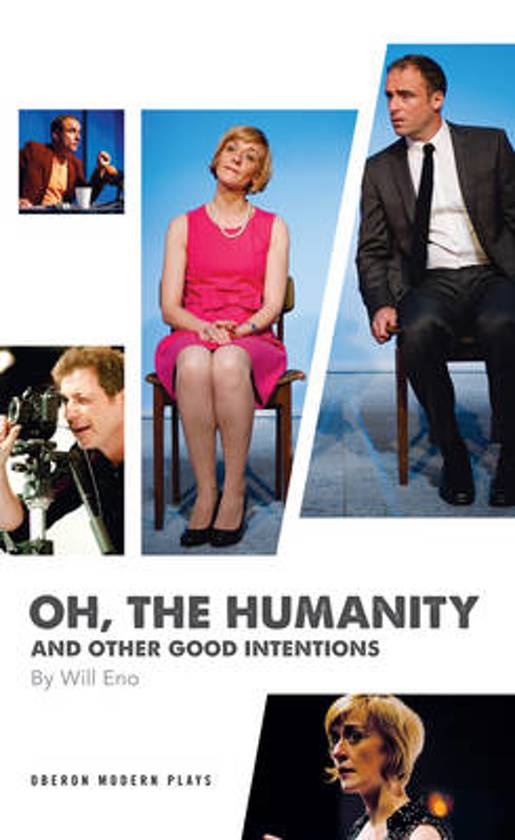 Oh, the Humanity and other good intentions