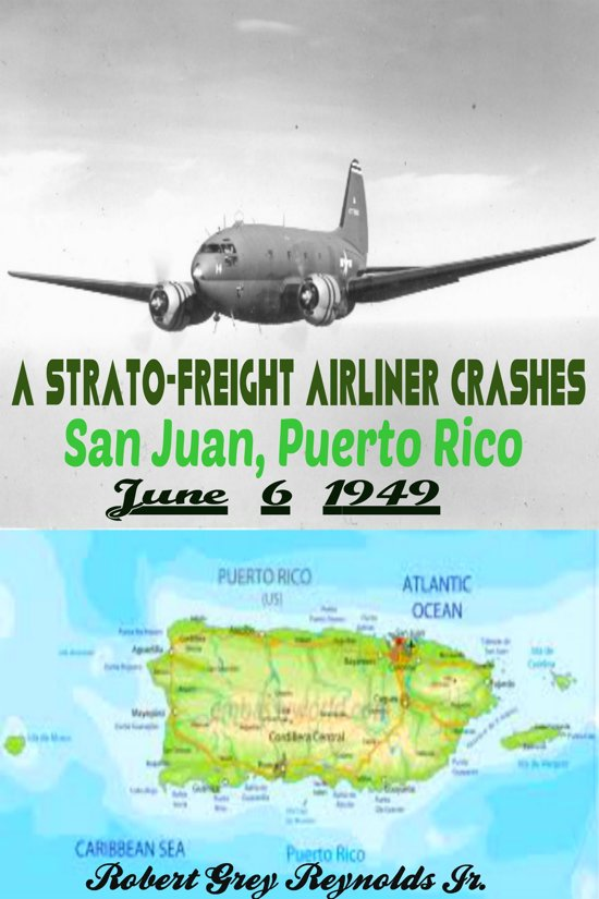A Strato-Freight Airliner Crashes San Juan, Puerto Rico June 6, 1949